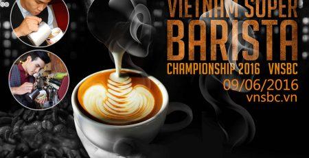 Cuộc Thi Vô Địch Barista 2016 - VNSBC 2016